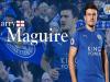 Tampil Bagus di P.D 2018, Leicester City Perpanjang Kontrak Maguire